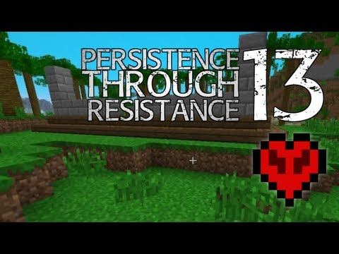 Minecraft: Persistence Through Resistance EP13 - Structuring