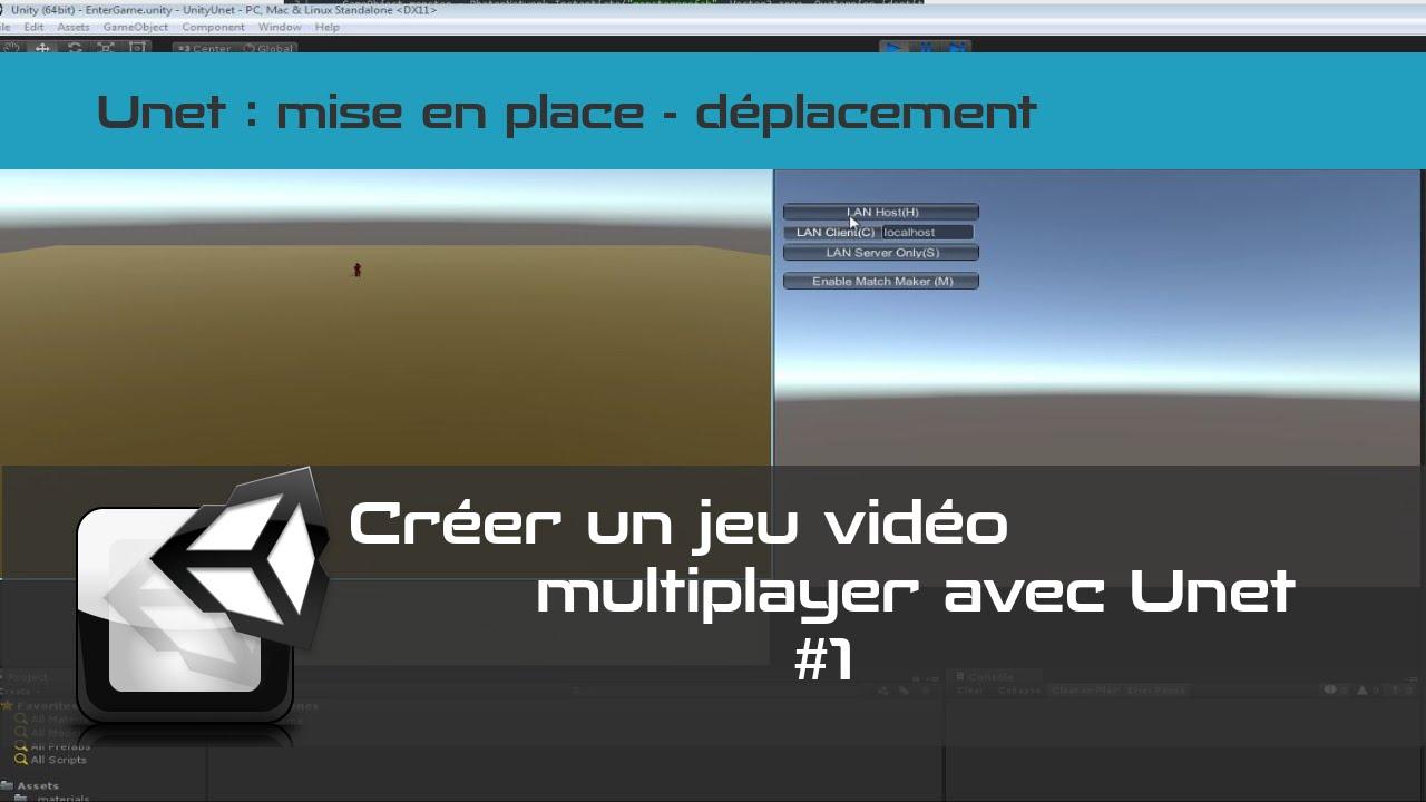 [tuto FR UNET unity3d]  Créer jeu vidéo multi-joueurs - mise en place #1