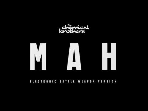 The Chemical Brothers - MAH (Electronic Battle Weapon Version)