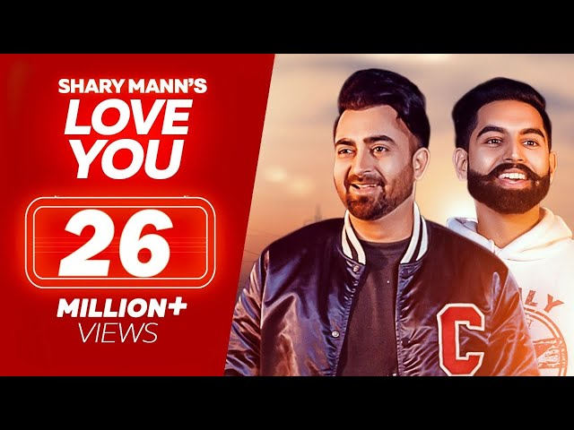 Love You Full Video Song HD | Sharry Mann | Parmish Verma | Mista Baaz