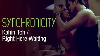 Kahin Toh Hogi Woh / Right Here Waiting by Gaurav Dagaonkar (Synchronicity) OFFICIAL