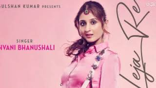 Leja Re(Full lyrics Video Song)| Dhvani Bhanushali | Tanishk Bagchi | Rashmi Virag | Radhika Rao