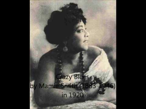 Crazy Blues – Mamie Smith (1920)