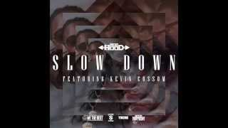Ace Hood feat. Kevin Cossom - Slow Down [HQ + Lyrics]