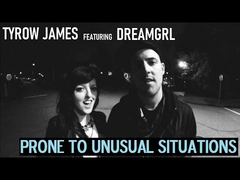 """Tyrow James featuring Dreamgrl - """"Prone To Unusual Situations"""""""