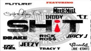 Future - Shit ft. Rick Ross, Drake, ScHoolBoy Q, Meek Mill, Fat Trel, Jeezy, T.I. (Megamix)