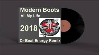Modern Boots - All My Life (Dr Beat Energy Remix) 2018