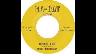 Dough [sic] Quattlebaum - Jailhouse Blues