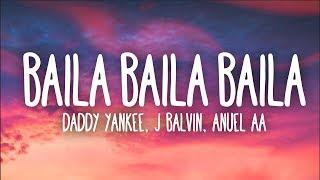 Ozuna, Daddy Yankee, J Balvin, Anuel AA   Baila Baila Baila (Remix) (Letra)