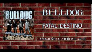 BULLDOG - FATAL DESTINO 10