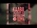 Kaabil Hoon - Sad Version - DJ AnkYeeT Remix (Valentines Special)
