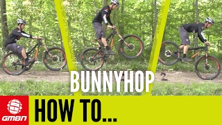 How To Bunny Hop On A Mountain Bike – GMBN's Essential Step By Step Guide