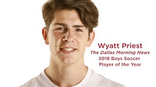 Wyatt Priest: 2018 Dallas Morning News Boys Soccer Player Of The Year