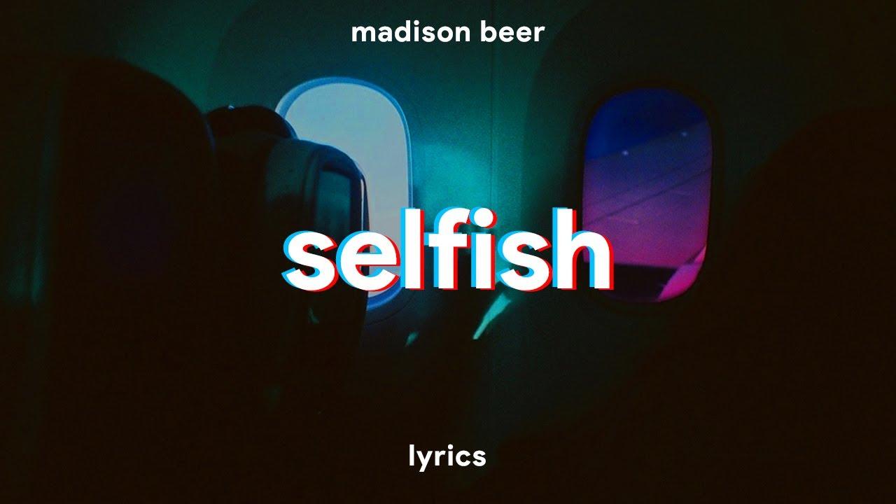 """Madison Beer Lyrics - """"Selfish"""""""