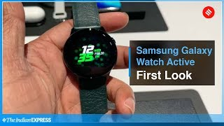 Samsung Galaxy Watch Active First Look: Features, Specifications and First Impressions