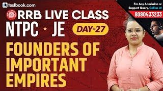 RRB NTPC 2019   RRB JE Classes Day 27   Founders of Important Empires   History for Railway Exams
