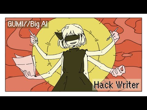 【GUMI//Big Al】Hack Writer【VOCALOID Original】