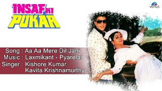 Insaaf Ki Pukar : Aa Aa Mere Dil Jani Full Audio Song