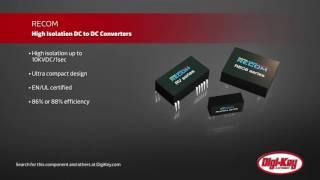 RECOM High Isolation DC DC Converter | Digi-Key Daily