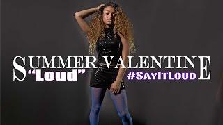 Summer Valentine - Loud (Official Music Video) @SummerIsSunny