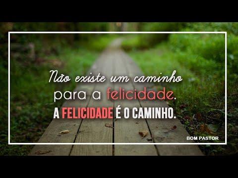 Veja o Verdadeiro Caminho Para Felicidade.  See the true path to happiness.