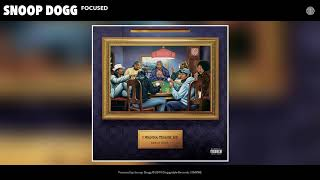 Snoop Dogg   Focused (Audio)