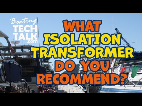 What Isolation Transformer Do You Recommend For My Boat?
