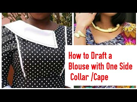 How to Draft a Blouse with One Side Collar / Cape  (Christian Mother)