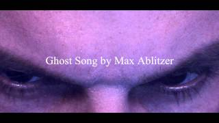 Ghost Song by Max Ablitzer