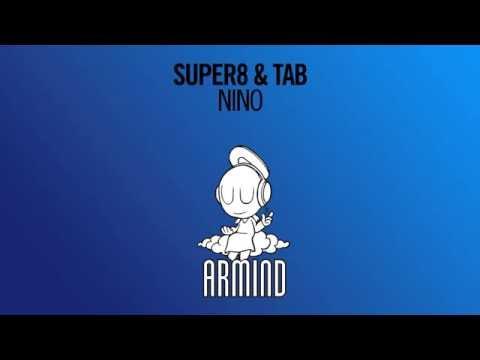 Super8 & Tab - Nino (Extended Mix)