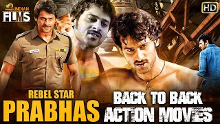 Prabhas Back To Back Hindi Action Movies | South Indian Hindi Dubbed Movies 2021 | Indian Films