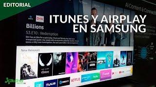APPLE y SAMSUNG hacen equipo: ITUNES y AIRPLAY llegarán a los televisores 2019