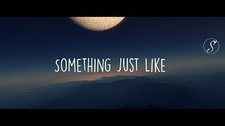 The Chainsmokers - Something Just Like (feat. Coldplay) | SUBTITULADA AL ESPAÑOL| INGLES