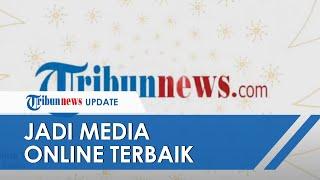 Tribunnews com Terima Adam Malik Award 2021, Jadi Media Online Terbaik Kalahkan 2 Media Lain