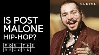 Is Post Malone Hip-Hop? | For The Record