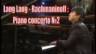 Gambar cover Lang Lang - Rachmaninoff : Piano Concerto No 2 in C minor (FULL)
