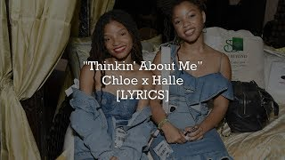 Chloe X Halle   Thinkin' About Me (Lyrics)