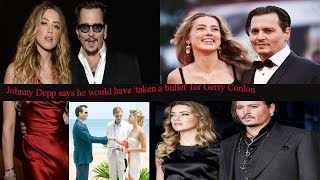 Johnny Depp says he would have 'taken a bullet' for Gerry Conlon \\Dream Maker Bd