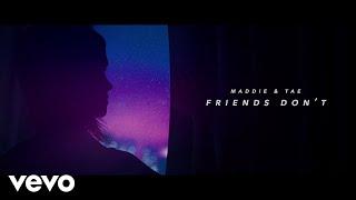 Maddie & Tae   Friends Don't (Lyric Video)