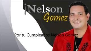 Descargar MP3 de Tu Cumpleanos Nelson Gomez