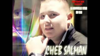 CHEB SALMAN - CHOUFOHA KI WELAT SOLO 2011