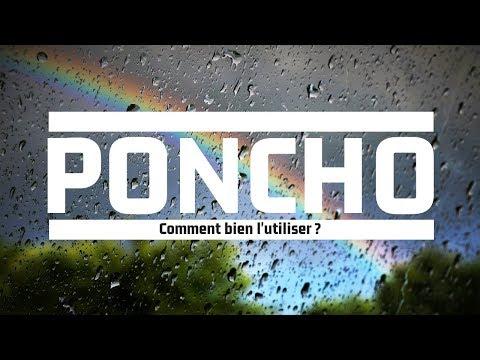 Comment utiliser le PONCHO ?