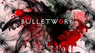 Bulletwork - As an Empire Falls