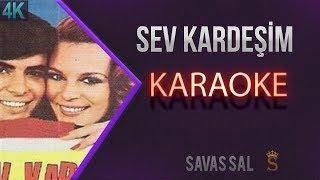 Sev Kardeşim Karaoke 4k