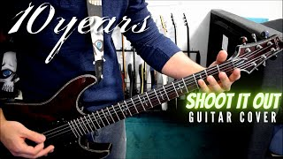 10 Years - Shoot It Out (Guitar Cover)