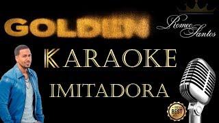 Romeo Santos   Imitadora (Karaoke )