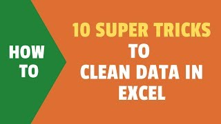 10 Super Neat Ways to Clean Data in Excel