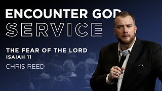 The Fear of the Lord (Isaiah 11) | Guest Speaker Chris Reed