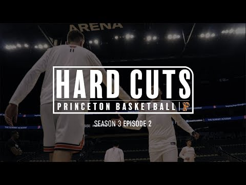 Princeton Basketball: Hard Cuts | Season 3 - Episode 2