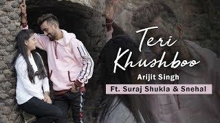Teri Khushboo | Suraj Shukla | Amyra Dastur | Arijit Singh l heart touching love story dillagi creat